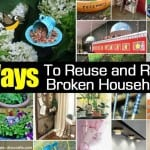 100 Ways To Reuse and Repurpose Broken Household Items