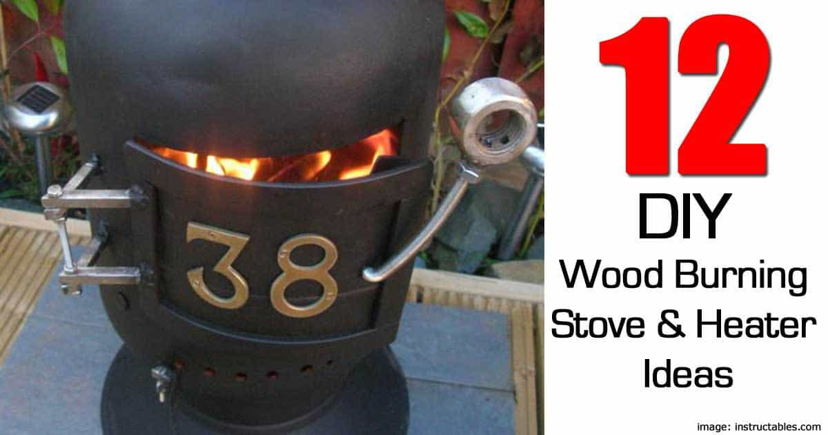 12 DIY Wood Burning Stoves And Heaters Ideas -