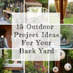15 DIY Ideas And Projects For Your Backyard