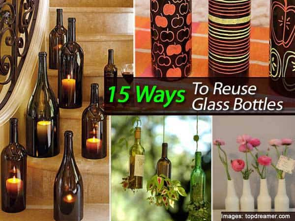 15 diy ways on how to reuse glass bottles for Cool things to do with a wine bottle