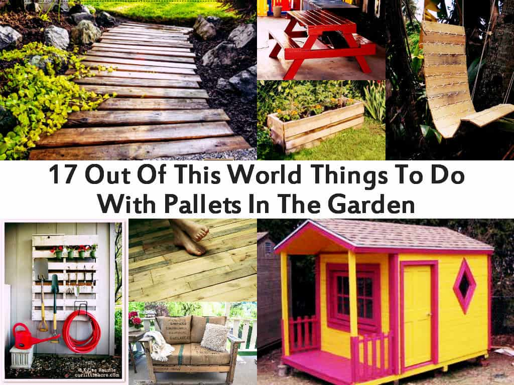 17 spectacular things to do with pallets in the garden - Garden Ideas Using Pallets