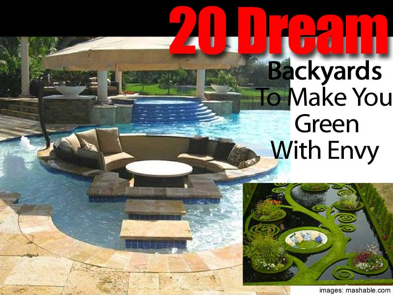 20 dream backyards to make you green with envy