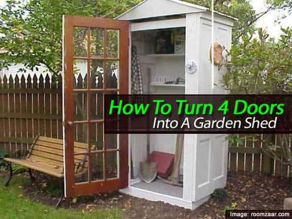 How to turn 4 doors into a garden shed How to turn a barn into a home