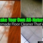 Make Your Own All-Natural Homemade Floor Cleaner That Works