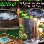 Dozens Of Backyard Patio Designs With Hot Tubs
