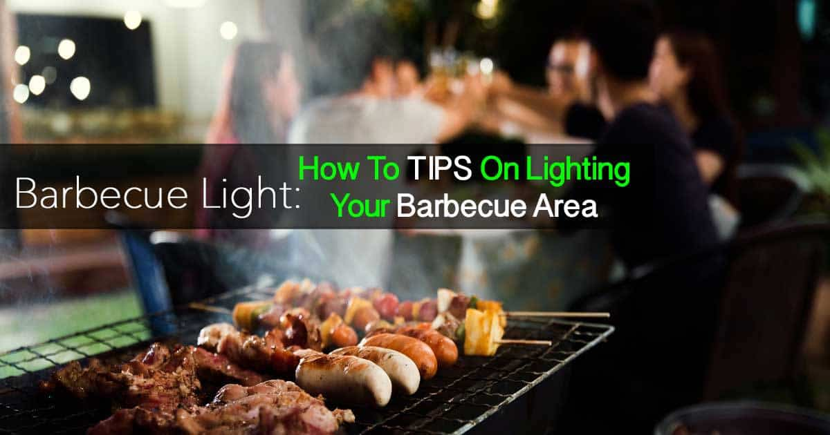 barbecue light -Tips for outdoor barbecue lighting