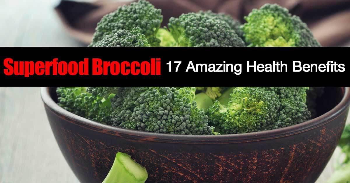 17 Amazing Health Benefits of Superfood Broccoli -