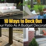 "10 Ways to Deck Out Your Patio As A ""Budget Decorator"""