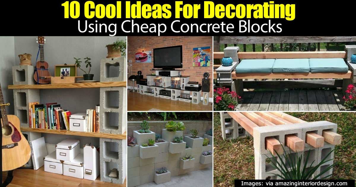 10 Cool Ideas Using Concrete Blocks To Decorate Your Home