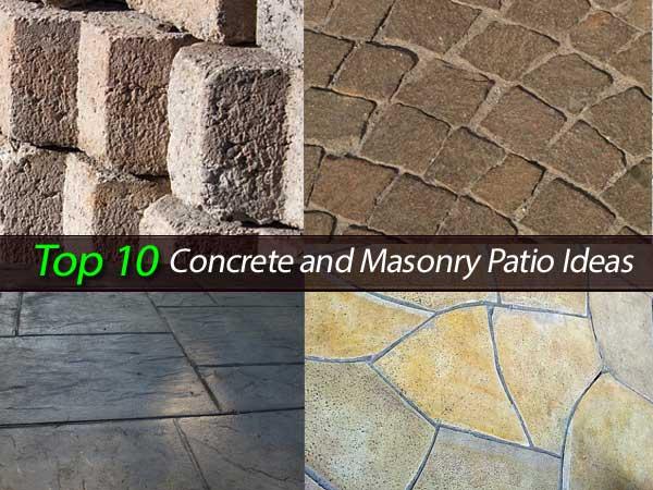 Top 10 Concrete And Masonry Patio Ideas