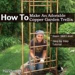 How To Make An Adorable Copper Garden Trellis