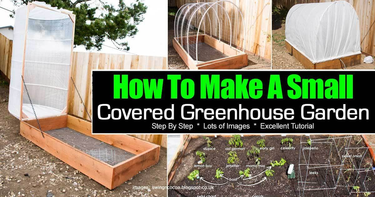 How to make a small covered greenhouse garden for Materials to make a greenhouse