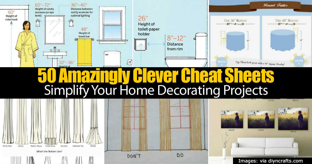 50 Clever Cheat Sheets To Simplify Your Home Decorating Projects
