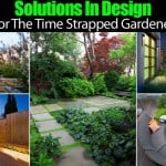 Solutions In Design For The Time Strapped Gardener
