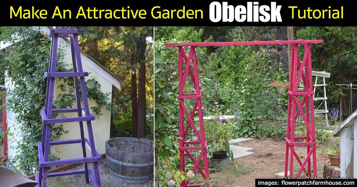 How To Make An Attractive Garden Obelisk Step By Step