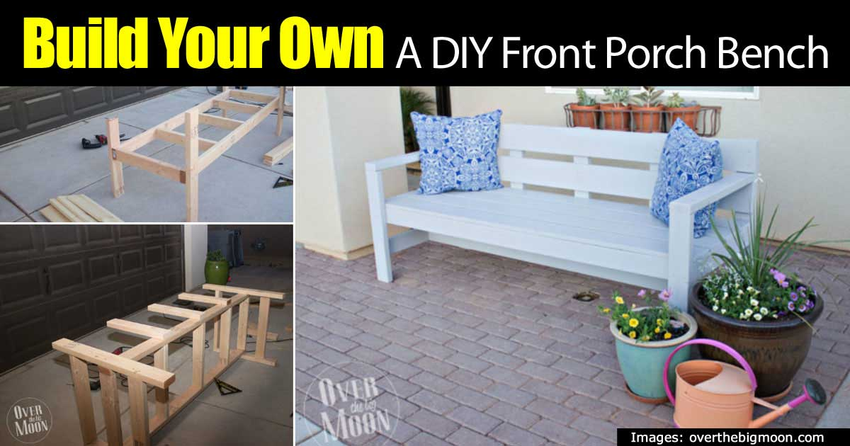 build your ownu2026 a diy front porch bench