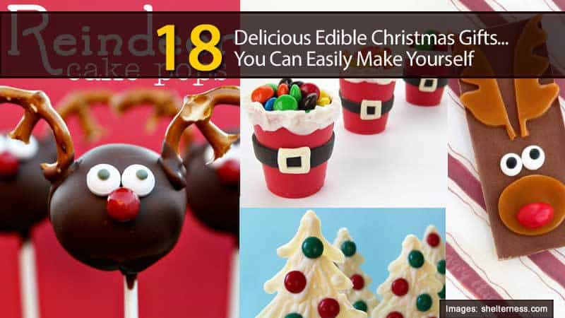 18 Edible Delicious Christmas Gifts You Can Easily Make