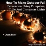 How To Make Outdoor Fall Decoration Using Pumpkins, Tulle And Christmas Lights