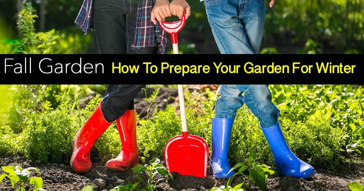 Fall Garden How To Prepare Your Garden For Winter