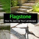 Flagstone: How To Jazz Up Your Landscape With Flagstone