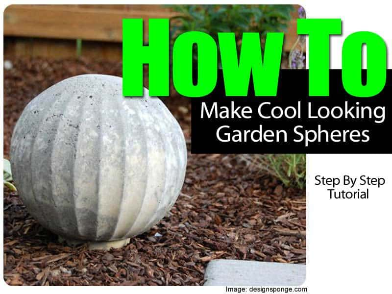 How To Make Cool Looking Garden Spheres