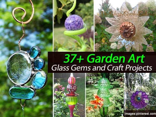 37 Garden Art Glass Gems and Craft Projects