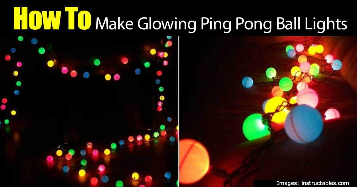 How To Make Glowing Ping Pong Ball Lights Easy Reuseable