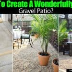 How To Create A Wonderfully Chic Gravel Patio