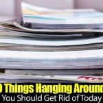 10 Things Hanging Around… You Should Get Rid Of Today