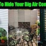 5 Ways To Hide Your Big Air Conditioner