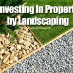 Investing In Property by Landscaping
