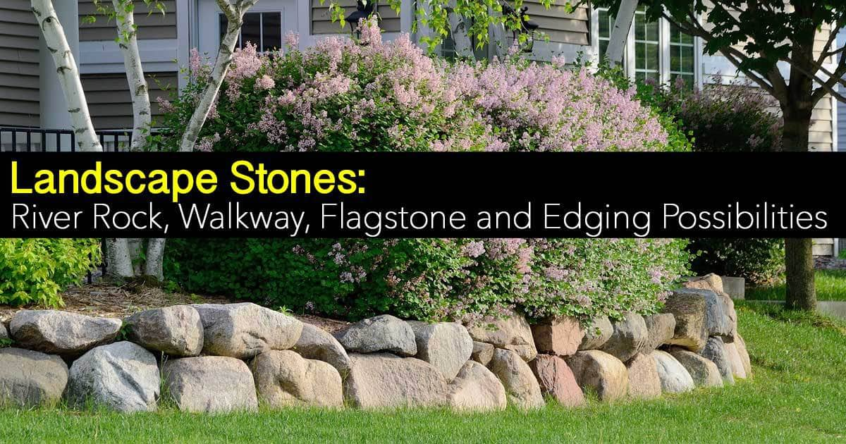landscape stones - Landscape Stones: River Rock, Walkway, Flagstone And Edging