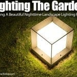 Lighting The Garden – Creating A Beautiful Night-time Landscape Lighting Picture