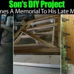 Son's DIY Project Becomes A Memorial To His Late Mother