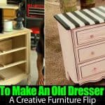How To Make An Old Dresser New, A Creative Furniture Flip