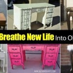 20 Ways For Breathing New Life Into Old Furniture