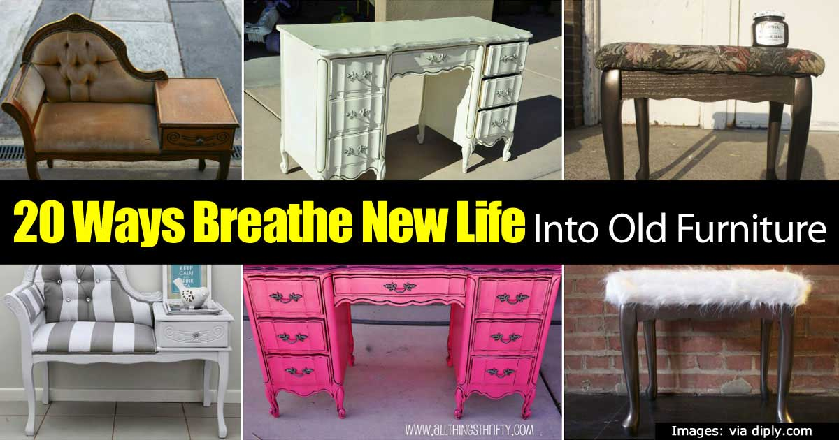 Wonderful 20 Ways For Breathing New Life Into Old Furniture