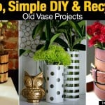 10 Top Simple DIY & Recycling – Old Vase Projects