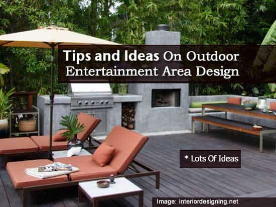 Outdoor Entertainment Designs tips and ideas on outdoor entertainment area design -