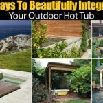 8 Ways To Beautifully Integrate Your Outdoor Hot Tub