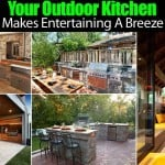 Your Outdoor Backyard Kitchen Makes Entertaining A Breeze