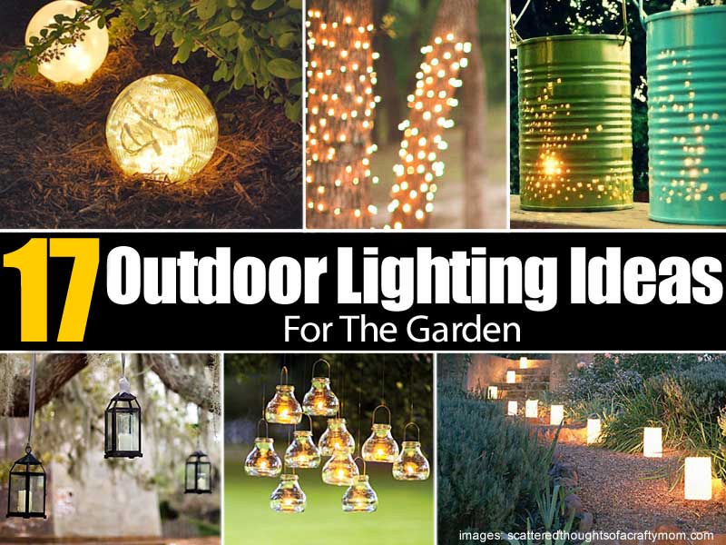 17 outdoor lighting ideas for the garden