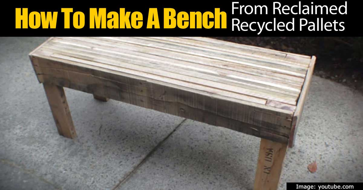 How To Make A Bench From Reclaimed Recycled Pallets