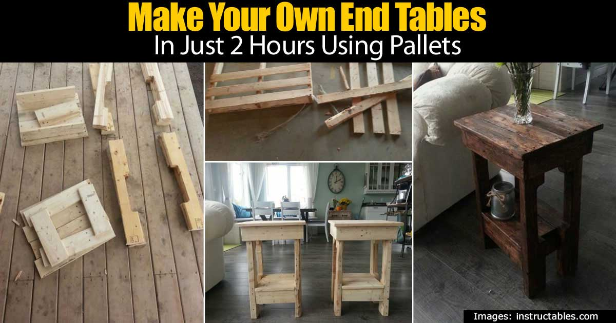 Make Your Own End Tables In Just 2 Hours Using Pallets – Make Your Own End Table