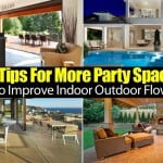 5 Tips For More Party Space To Improve Indoor Outdoor Flow
