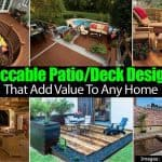18 Impeccable Patio/Deck Design Ideas That Add Value To Any Home