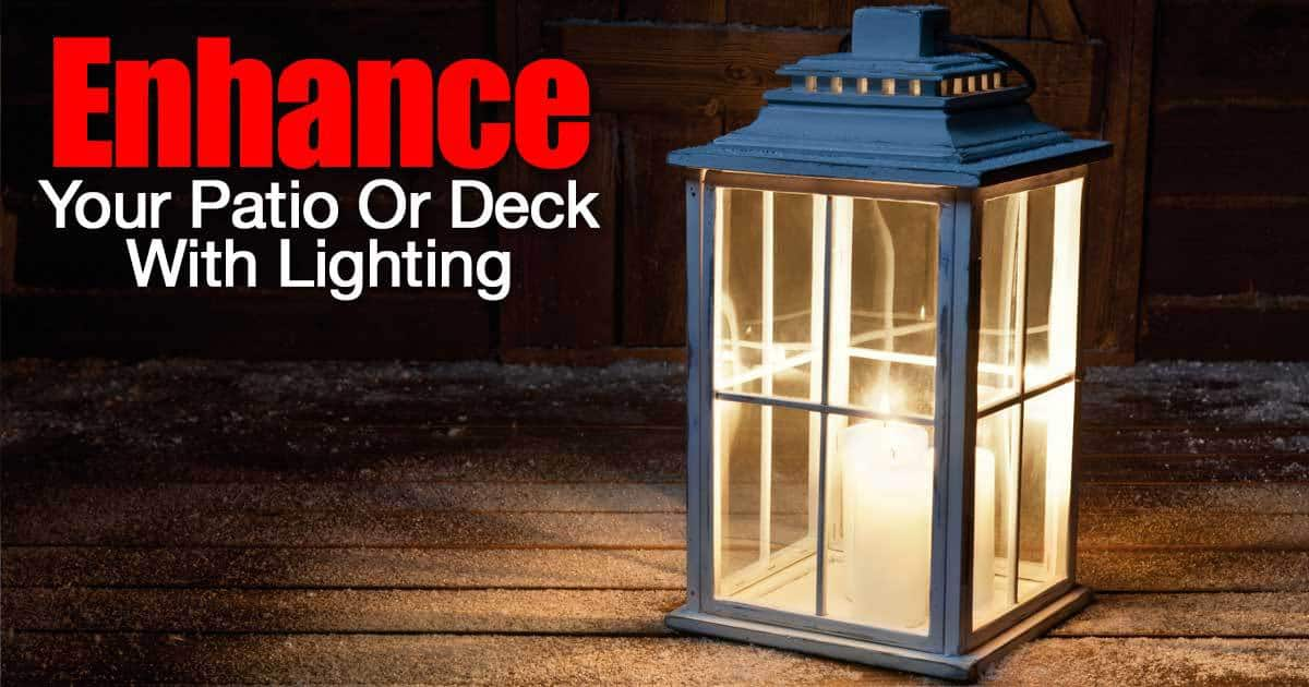 Enhance Your Patio Or Deck With Lighting