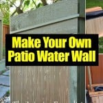 HOW TO: Making An Amazing DIY Patio Water Wall