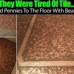 They Were Tired Of Tile… So They Glued Pennies To The Floor With Beautiful Results!