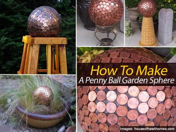 Make A Cool Looking Penny Ball Sphere For The Garden